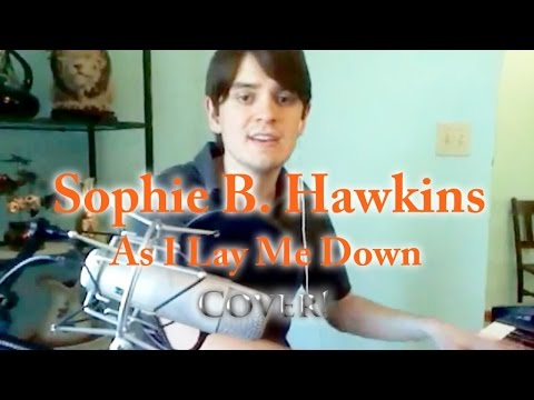 As I Lay Me Down - Sophie B. Hawkins (Cover)