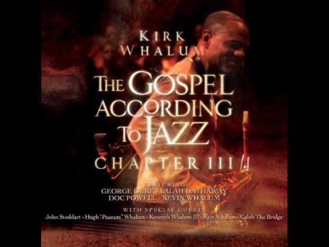 Kirk Whalum - Make Me A Believer