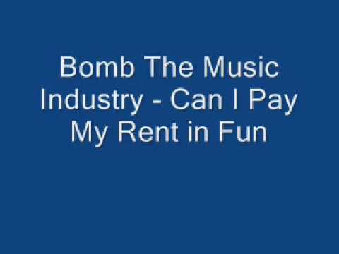 Bomb The Music Industry - Can I Pay My Rent in Fun