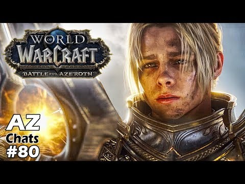 What Battle for Azeroth NEEDS and NEEDS to DROP (AzChats #80) !!