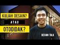 Desainer Hanya Cukup OTODIDAK atau Harus KULIAH? | #AnakDesain