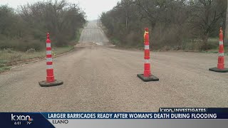 Llano getting larger barricades after woman's death during flooding