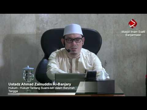 Hukum Hukum Tentang Suami Istri dalam Berumah Tangga #5 - Ustadz Ahmad Zainuddin Al-Banjary