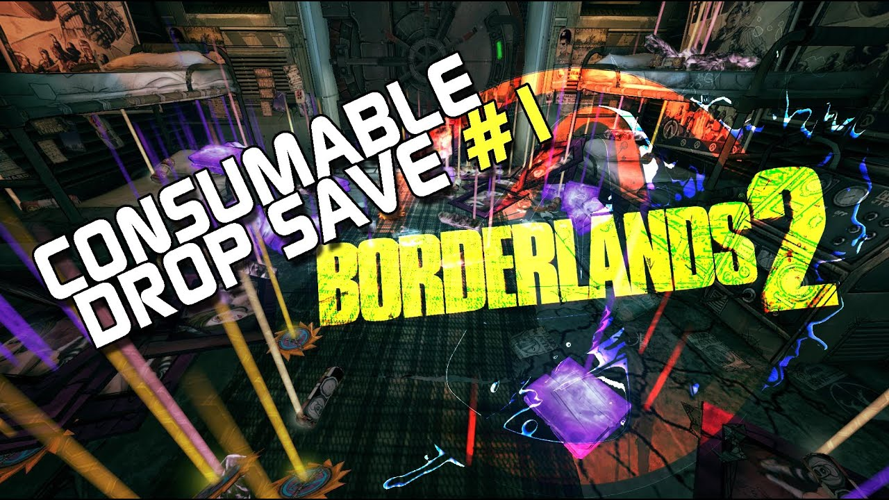 Borderlands 2 - Consumables Save #1【PC/XBOX/PS3】 - YouTube