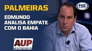 'PALMEIRAS FOI MUITO PREJUDICADO PELA ARBITRAGEM': Edmundo analisa empate com o Bahia