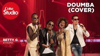 Betty G: Doumba (Cover) - Coke Studio Africa