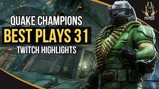 QUAKE CHAMPIONS BEST PLAYS 31 (TWITCH HIGHLIGHTS)