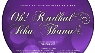 OH ! Kaadhal Ithu Thana - Tamil Private Song 2017