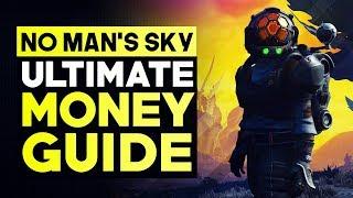 No Man's Sky - Best Ways to Make Money Fast & Easy (No Man's Sky Money Guide 2019)