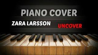 download lagu Zara Larsson - Uncover - Piano Cover gratis