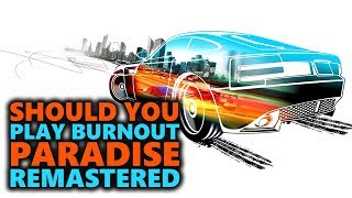 Should You Play Burnout Paradise Remastered ?