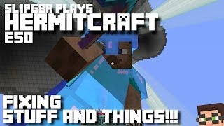 HermitCraft MineCraft LP E50 - Fixing Stuff And Things! ( Let's Play )