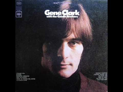 Gene Clark - So You Say You Lost Your Baby