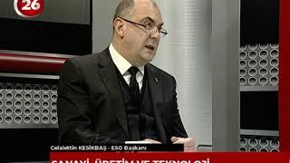 26.GÜN | ESO Başkanı Celalettin Kesikbaş