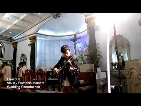 Solo Violin - From This Moment - Shania Twain - Elmerjun Wedding Performance
