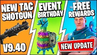 *NEW* Fortnite Update *RIGHT NOW* | 2ND BIRTHDAY FREE REWARDS, EVENT, NEW TAC (Patch Notes v9.40)