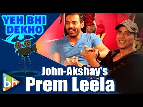 BH Special: John Abraham | Akshay Kumar's Prem Leela