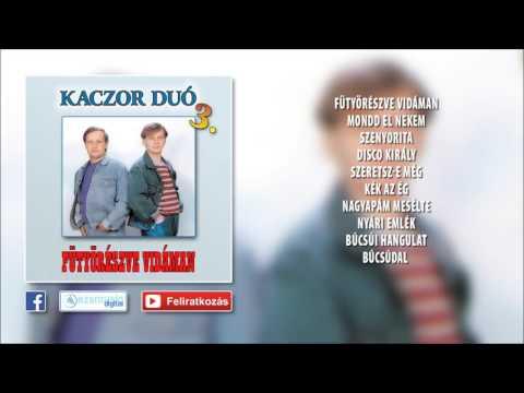 ✮ Kaczor Feri - Fütyörészve Vidáman (teljes Album)
