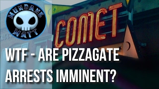 [News] WTF - Are Pizzagate arrests imminent?