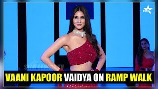 VAANI KAPOOR VAIDYA ON RAMP WALK FOR REBECCA DEWAN THE WEDDING JUNCTION