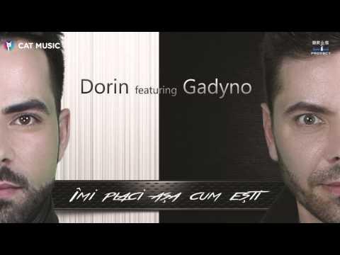 Dorin feat. Gadyno - Imi placi asa cum esti (by Bros Project)
