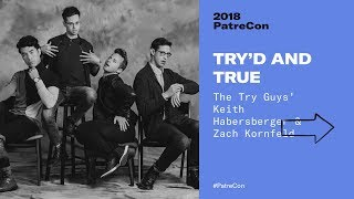 PatreCon 2018 - Try'd and True by The Try Guys, Keith Habersberger and Zach Kornfield