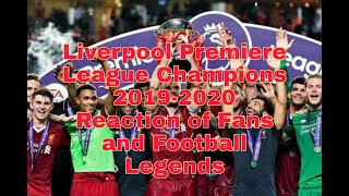 Liverpool Premier League Champions 2019-2020 Reaction of Fans and Football Legends
