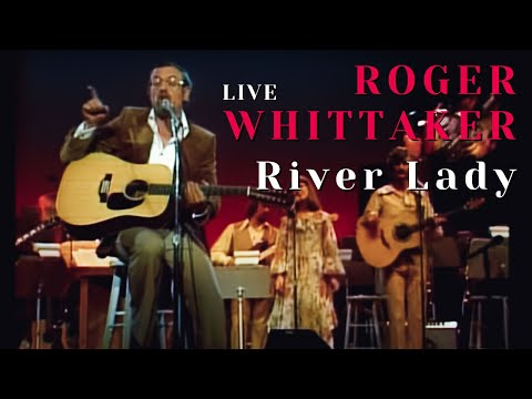 Roger Whittaker - River Lady