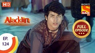 Aladdin - Ep 124 - Full Episode - 5th February, 2019
