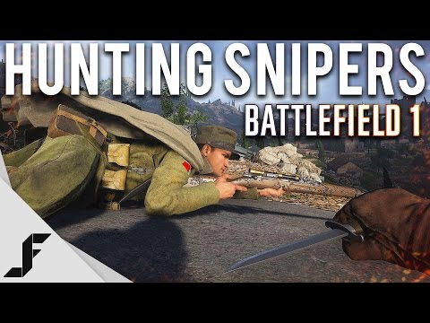 HUNTING FOR SNIPERS - Battlefield 1