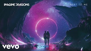 Imagine Dragons - Next To Me (Audio)
