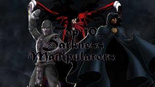 Top 10 Darkness Manipulators