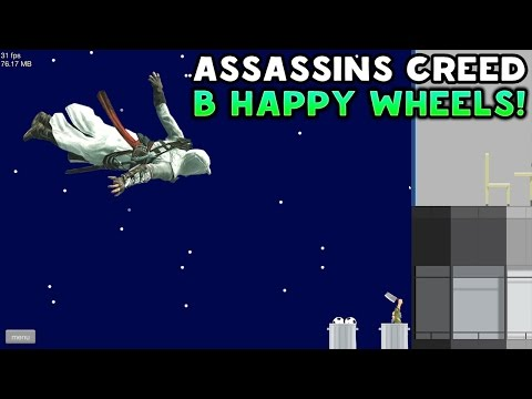 ASSASSINS CREED В HAPPY WHEELS! - Happy Wheels