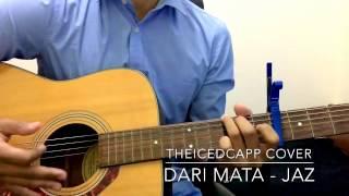 JAZ Dari Mata - TheIcedCapp Cover + Easy Chords