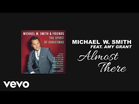 Michael W. Smith - Almost There (Lyric Video) ft. Amy Grant MP3