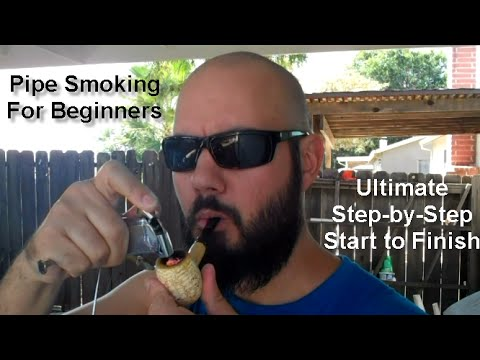 Pipe Smoking For Beginners - ULTIMATE Step by Step: Start to Finish
