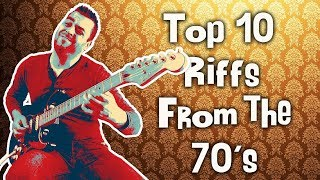 Top 10 Guitar Riffs by Decade - Part 2. | 70's