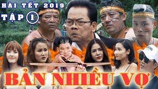 Hài Tết 2019 | BẢN NHIỀU VỢ - Tập 1 | Phim Hài Tết Mới Nhất 2019 - Chiến Thắng, Quang Tèo, Hiệp Gà