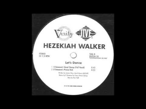 Hezekiah Walker - Lets Dance E-Smoove Vocal Stomp