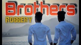 BROTHERS    ROBBERY    YAARA TERI YAARI    LAKECITY LOVER