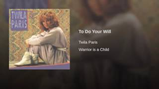 Watch Twila Paris To Do Your Will video