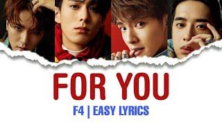 [EASY LYRICS] FOR YOU - F4 || METEOR GARDEN 2018 OST