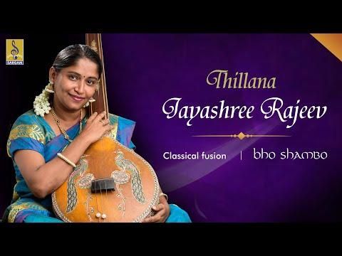 Thillana Carnatic Classical Fusion by Jayashree Rajeev