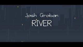 Josh Groban - River (Official Lyric Video)