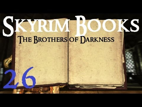 Skyrim Books 26 : The Brothers of Darkness