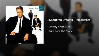 Johnny Hates Jazz Shattered Dreams Remastered