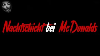 Nachtschicht bei McDonalds | Horror Creepypasta German / Deutsch