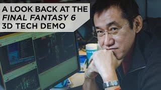Looking Back at Square's Final Fantasy VI Tech Demo with Kazuyuki Hashimoto