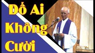 Đố Ai Không Cười - Bài Giảng Hay Vui Nhất Của Lm Michael Phạm Quang Hồng