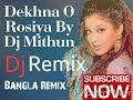 Dekhna O Rosiya By Dj Mithun